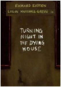 Turning Night in the Dying House
